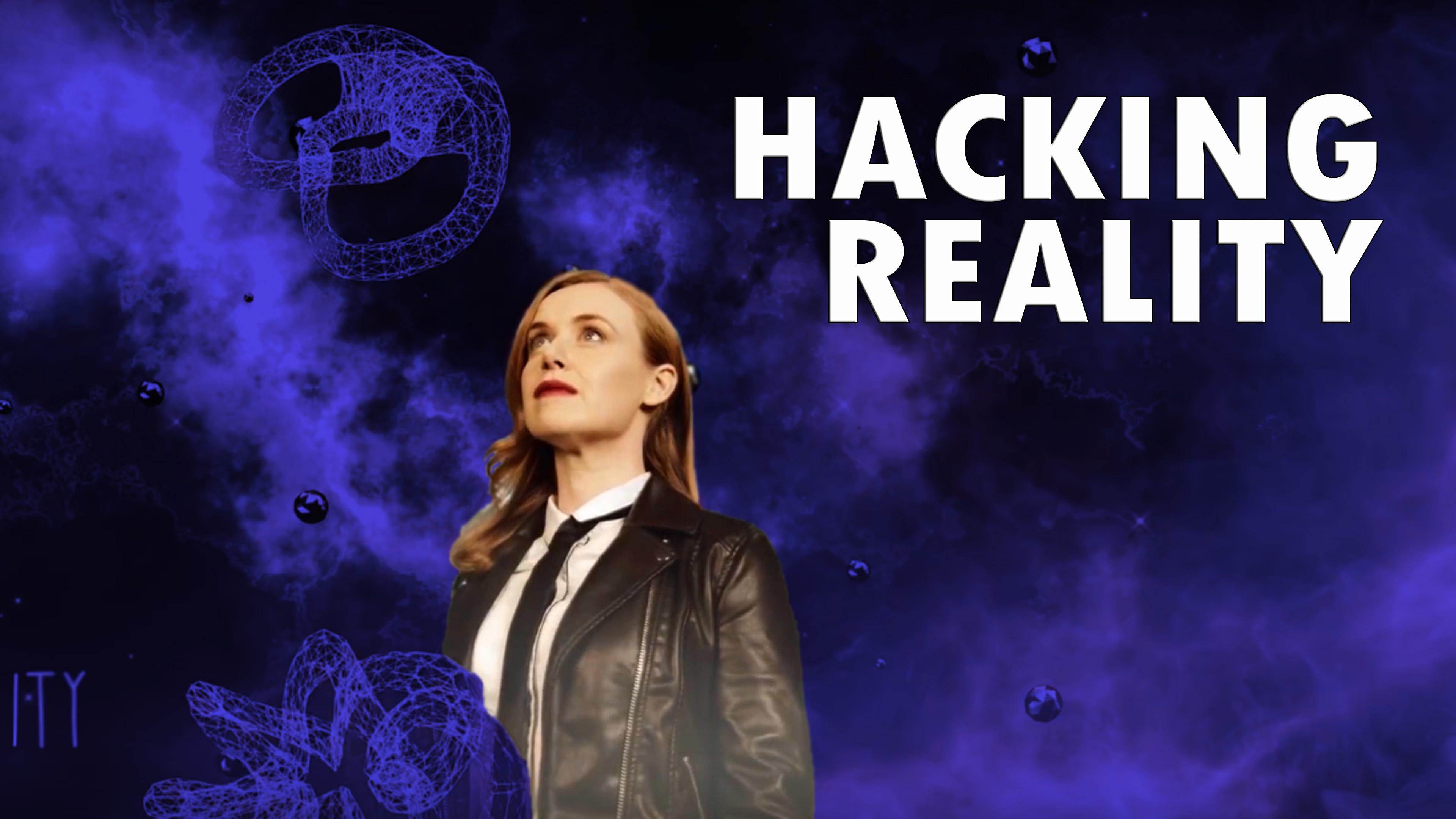 Hacking Reality