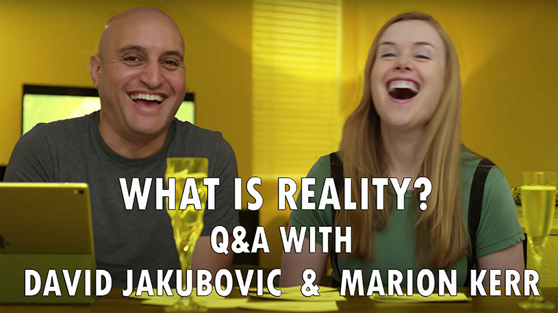 What is Reality? Q&A with Marion Kerr and David Jakubovic